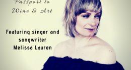 Singer Melissa Lauren will be performing at Wine & Art